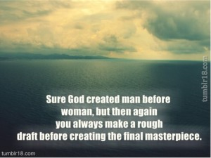 Sure-God-created-man-before-woman-but-then-again-you-always-make-a-rough-draft-before-creating-t-533x400